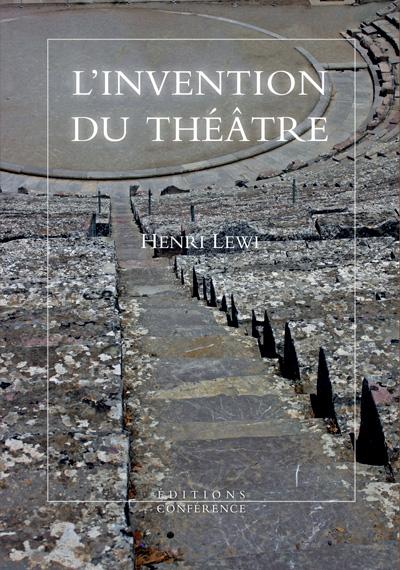 L'invention du théâtre de Henri Lewi
