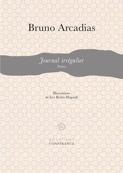 Journal irrégulier, Poèmes de Bruno Arcadias
