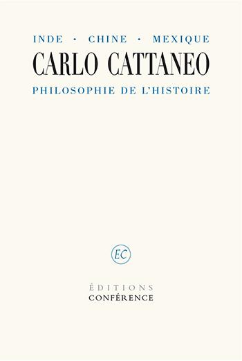 Inde, Chine, Mexique, Philosophie de l'histoire de Carlo Cattaneo