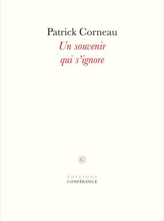 Un souvenir qui s'ignore de Patrick Corneau