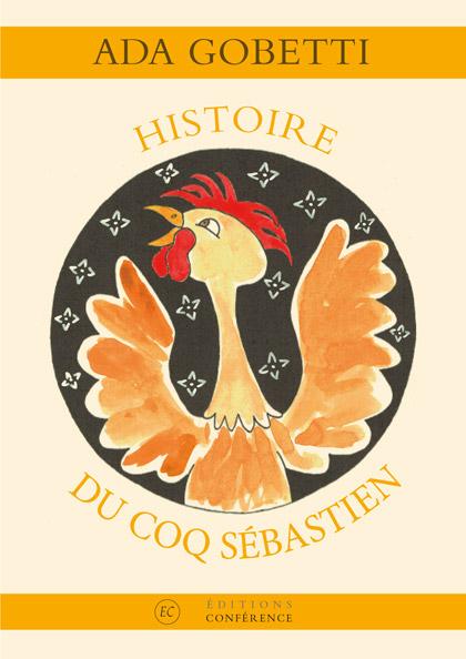 Histoire du coq Sébastien de Ada Gobetti