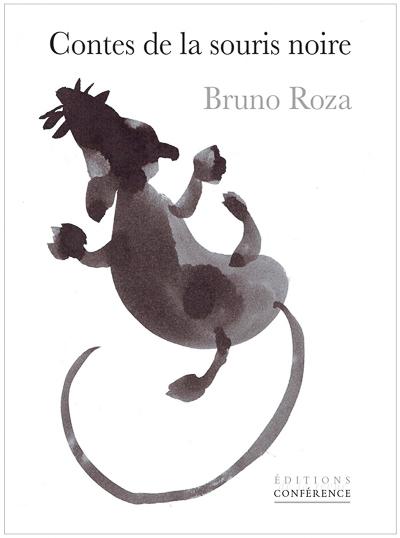 Contes de la souris noire de Bruno Roza